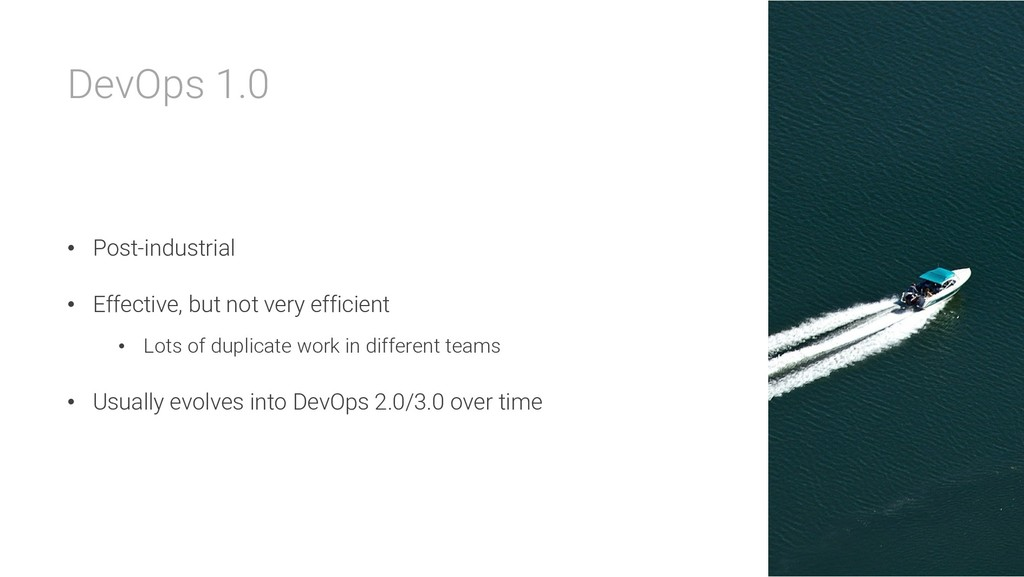 DevOps 1.0 • Post-industrial • Effective, but n...