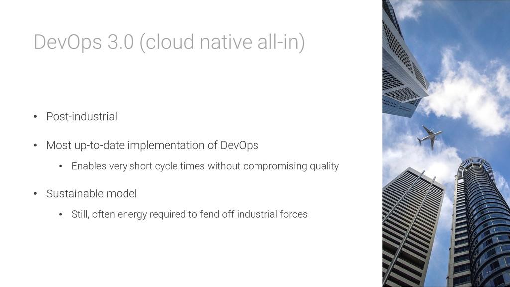 DevOps 3.0 (cloud native all-in) • Post-industr...