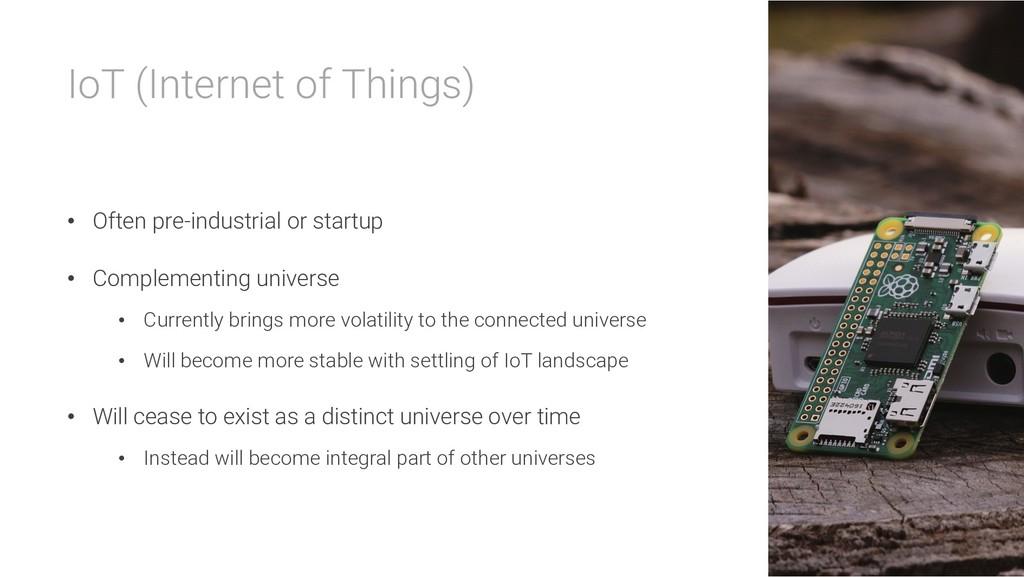 IoT (Internet of Things) • Often pre-industrial...