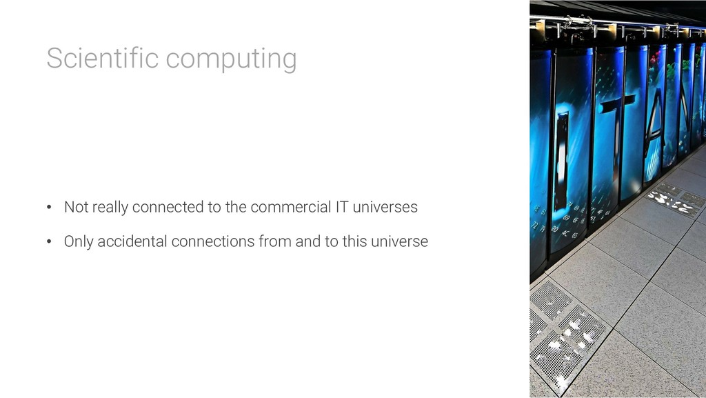 Scientific computing • Not really connected to ...