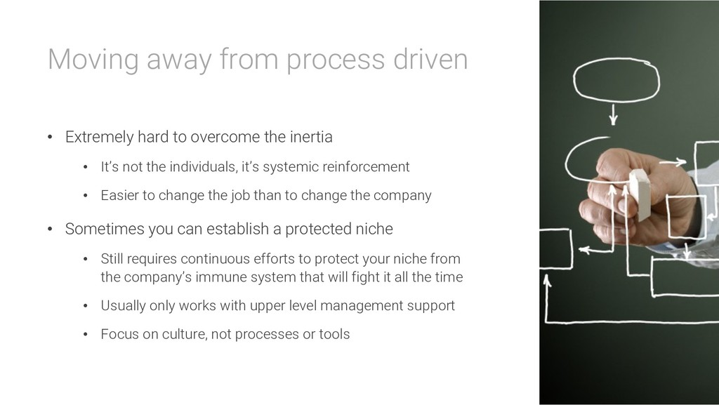 Moving away from process driven • Extremely har...
