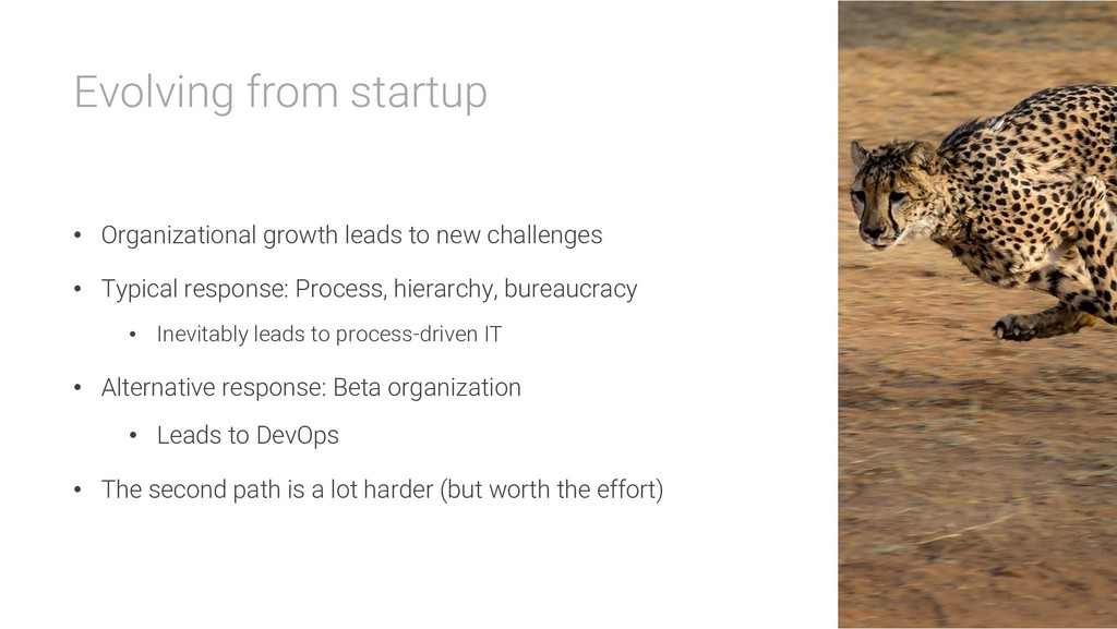Evolving from startup • Organizational growth l...