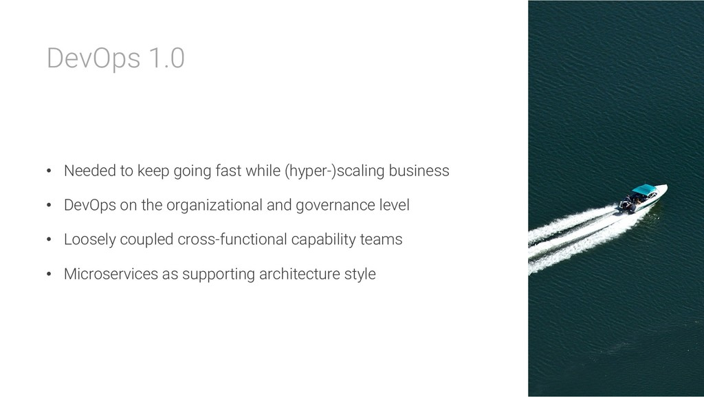 DevOps 1.0 • Needed to keep going fast while (h...
