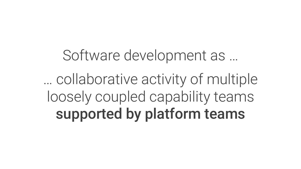 Software development as … … collaborative activ...
