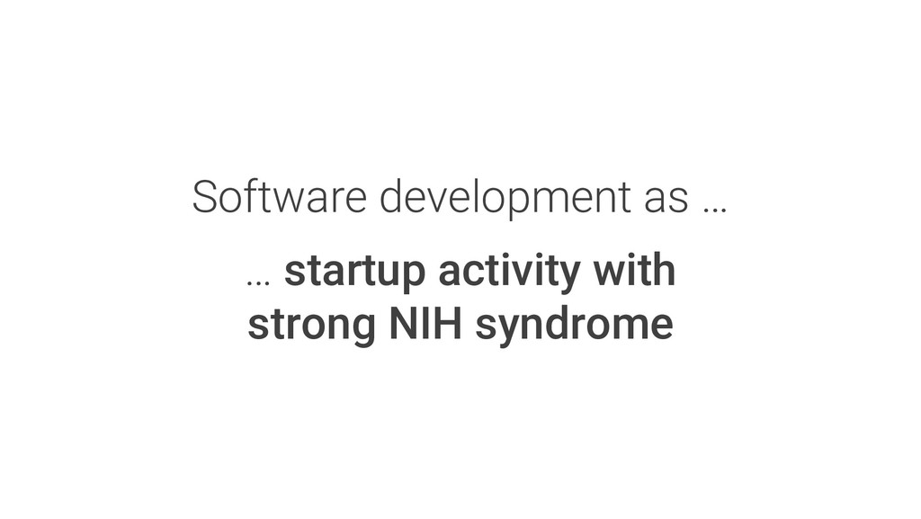 Software development as … … startup activity wi...