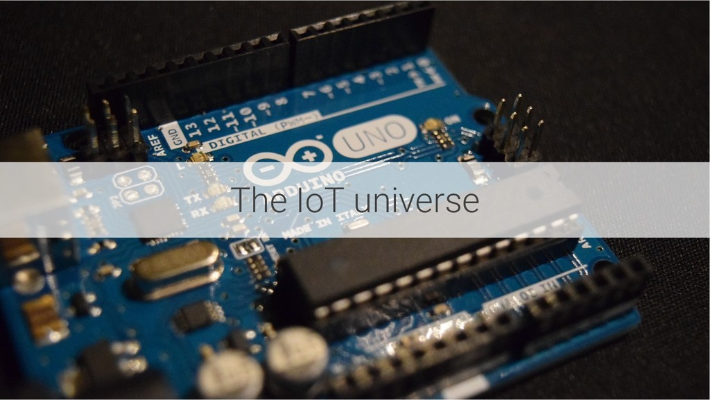 The IoT universe