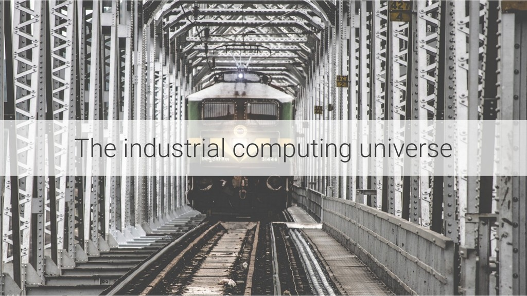 The industrial computing universe