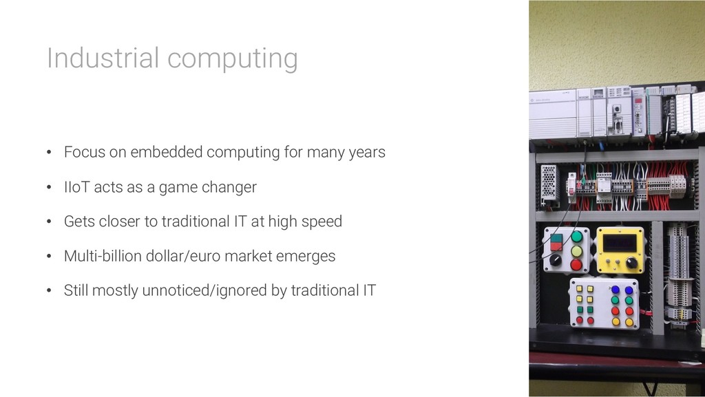 Industrial computing • Focus on embedded comput...
