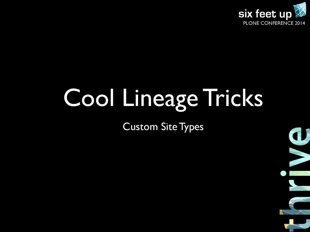 PLONE CONFERENCE 2014 Cool Lineage Tricks Custo...