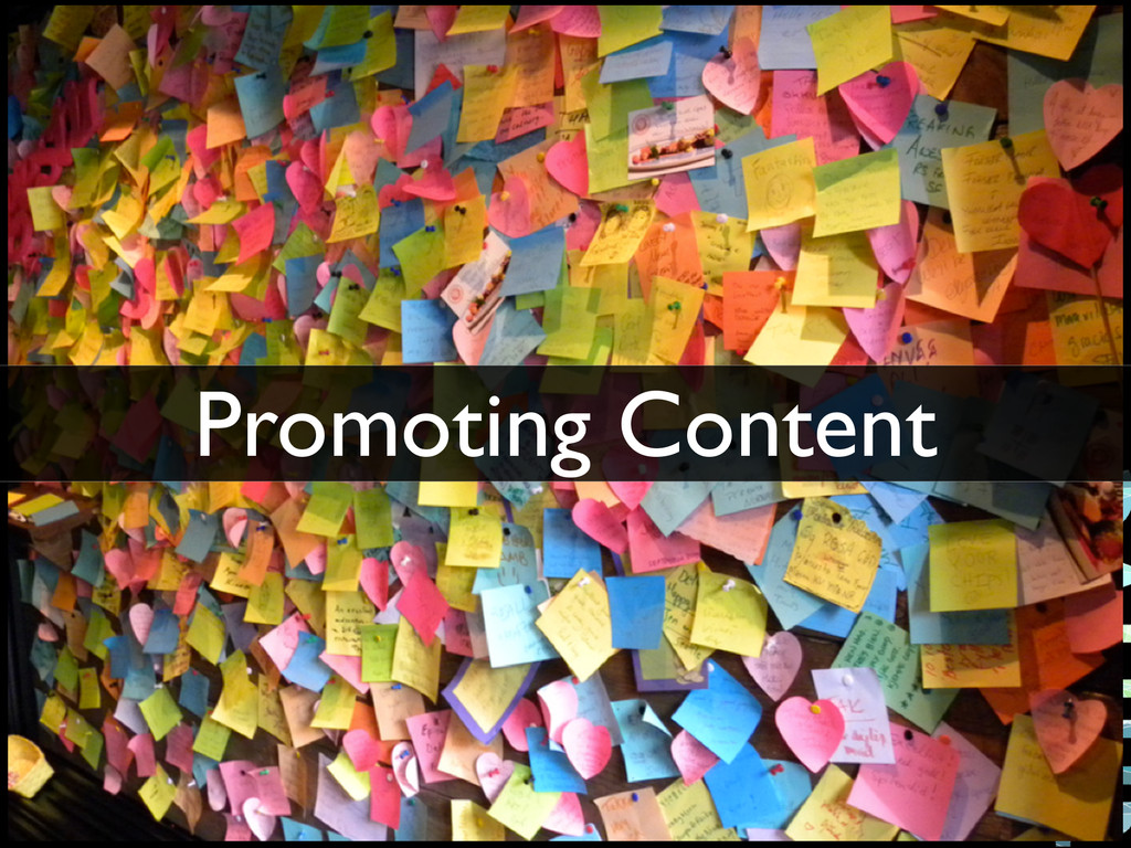 PLONE SYMPOSIUM MIDWEST 2013 Promoting Content