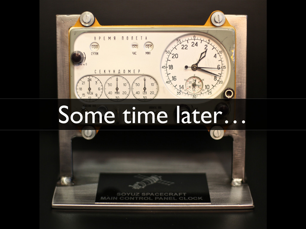 Some time later…