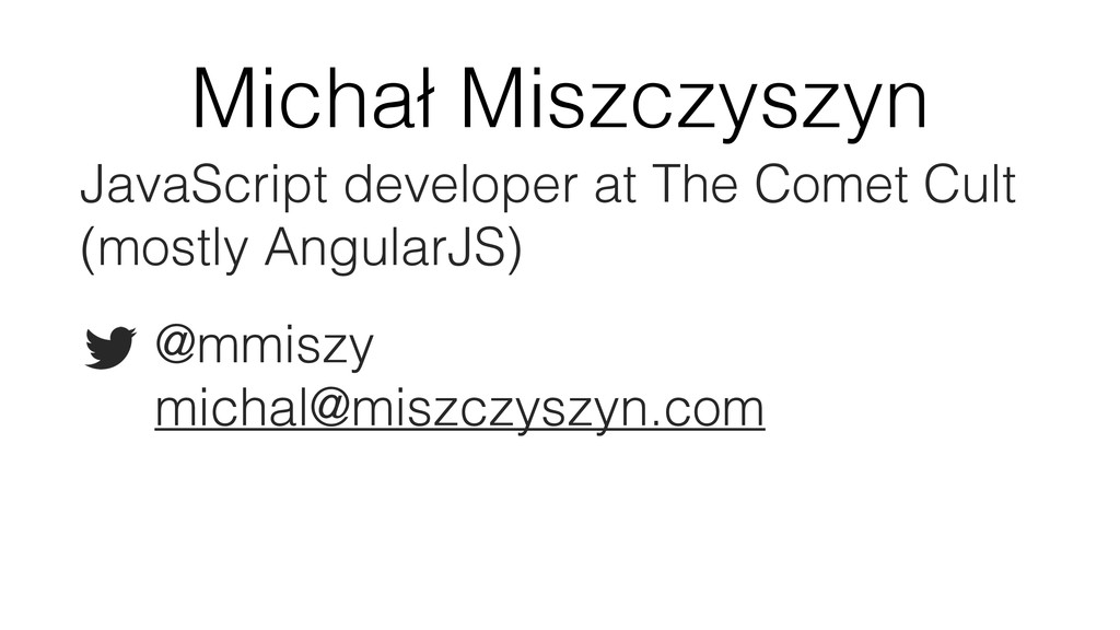 Michał Miszczyszyn JavaScript developer at The ...