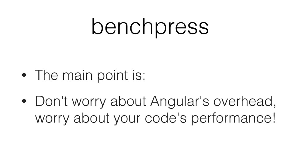 benchpress • The main point is: • Don't worry a...