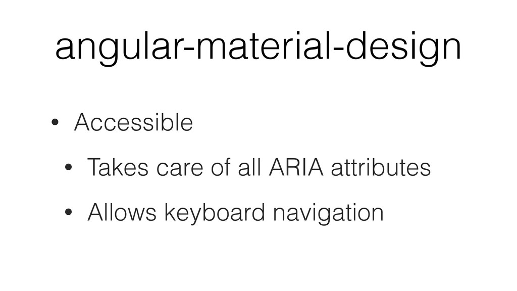 angular-material-design • Accessible • Takes ca...