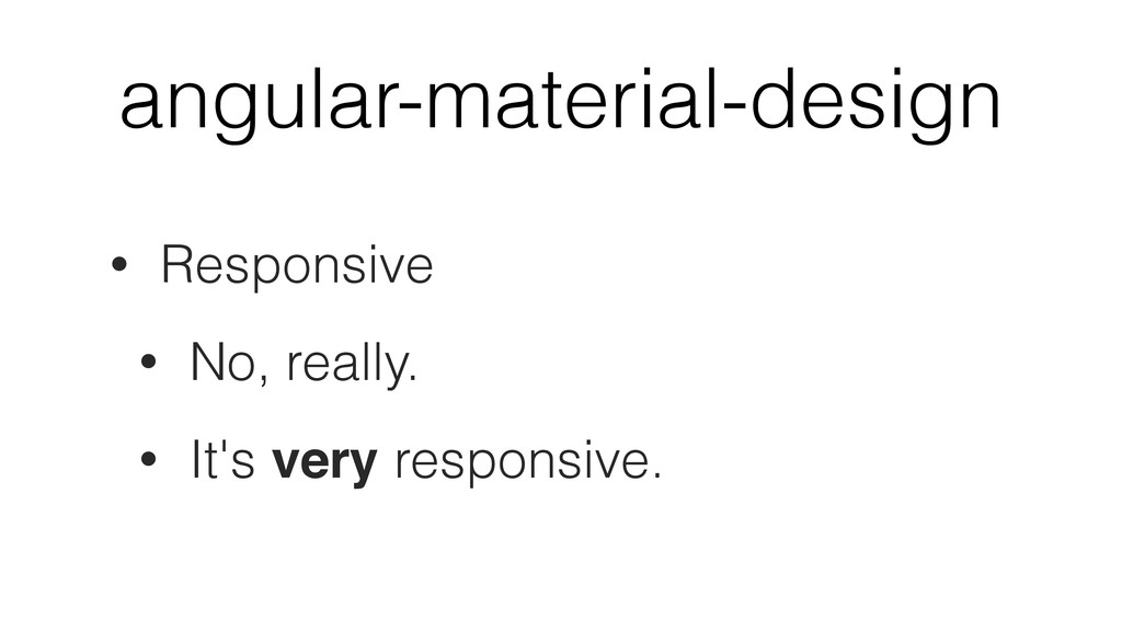 angular-material-design • Responsive • No, real...