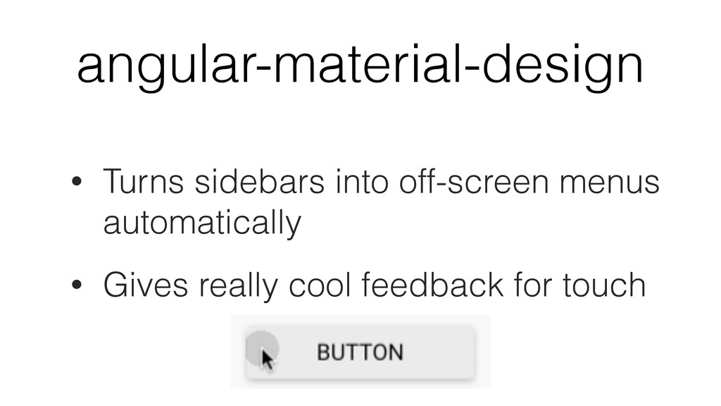 angular-material-design • Turns sidebars into o...