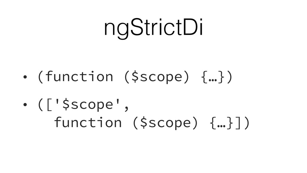 ngStrictDi • (function ($scope) {…}) • (['$scop...