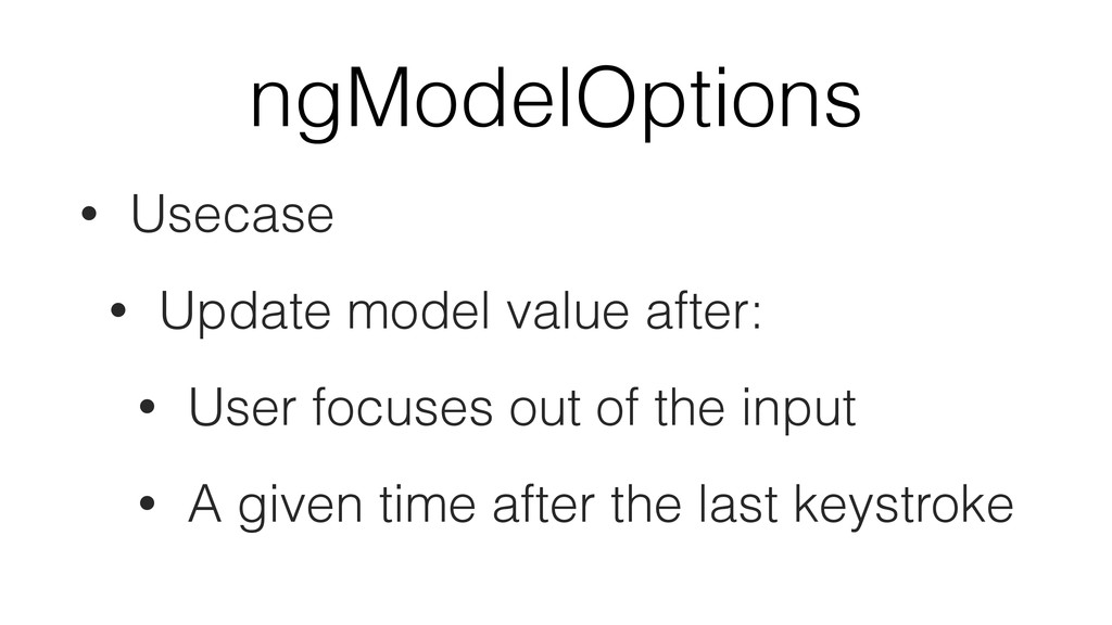 ngModelOptions • Usecase • Update model value a...