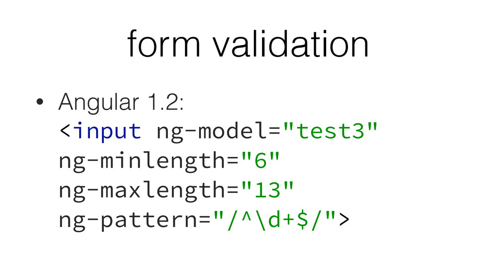 form validation • Angular 1.2: