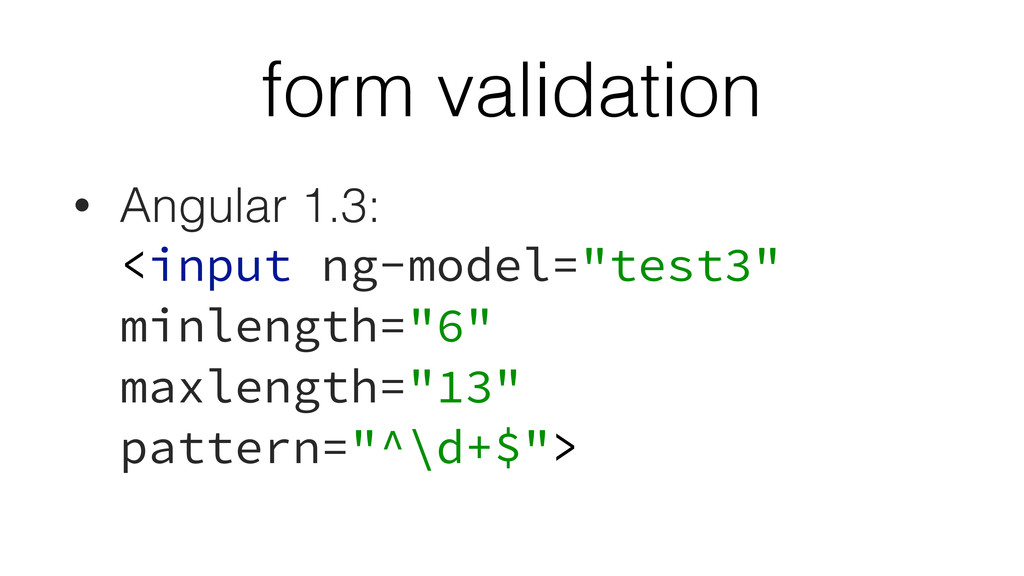 form validation • Angular 1.3:
