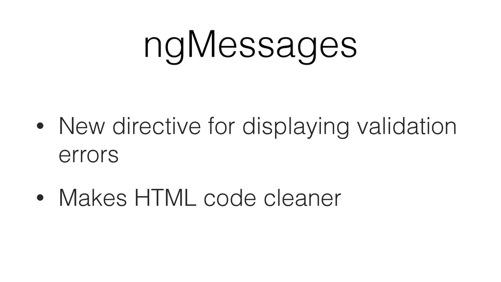 ngMessages • New directive for displaying valid...