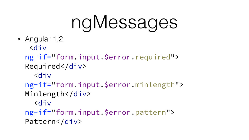 ngMessages • Angular 1.2: