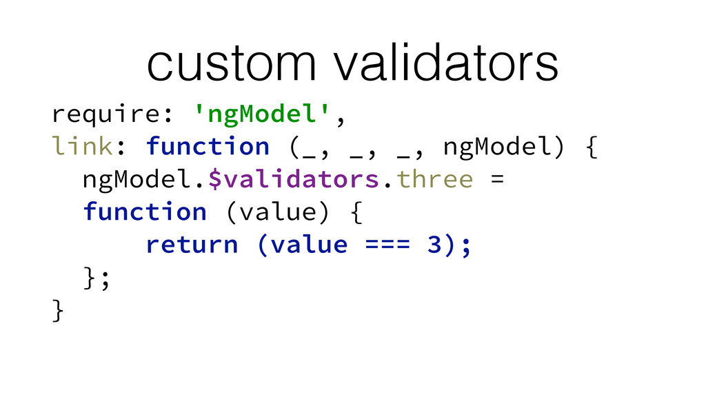 custom validators require: 'ngModel', link: fun...