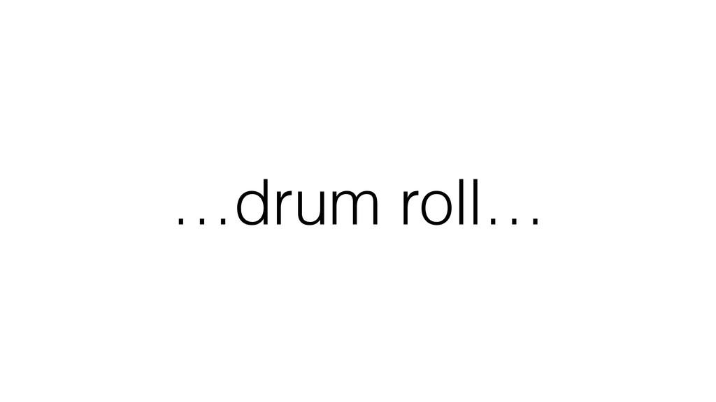 …drum roll…