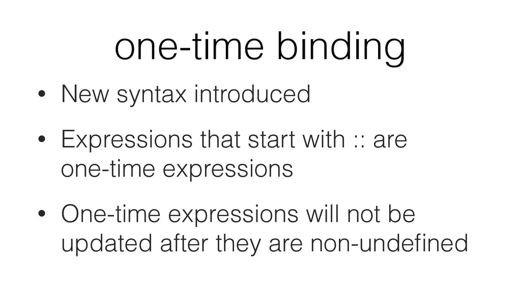 one-time binding • New syntax introduced • Expr...