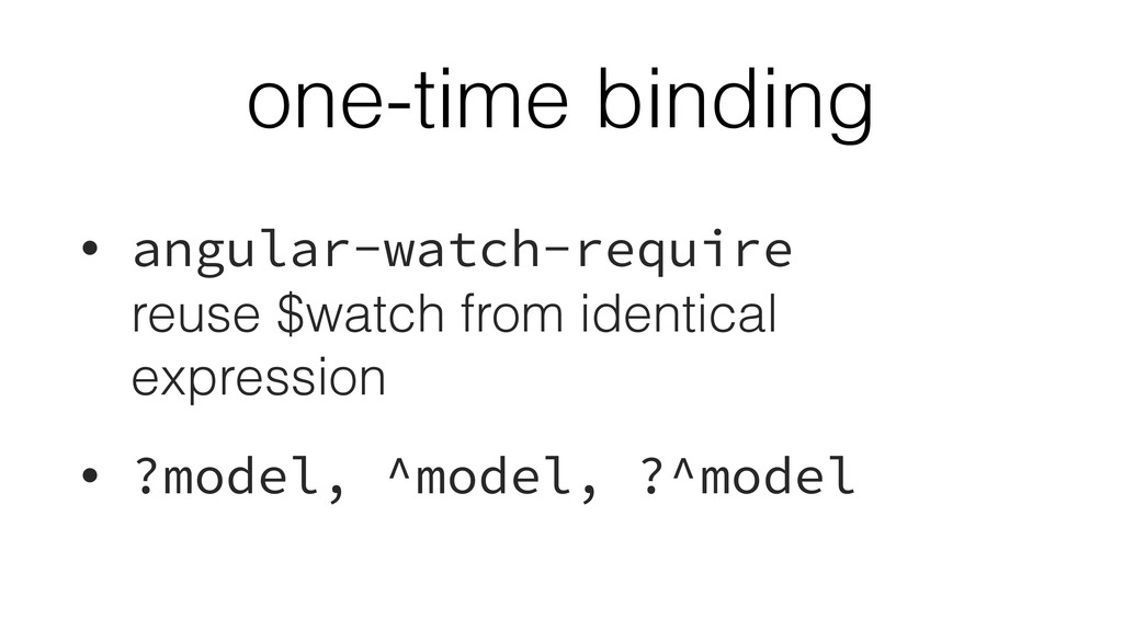 one-time binding • angular-watch-require