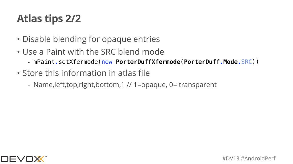 #DV13 #AndroidPerf Atlas tips 2/2 • Disable ble...