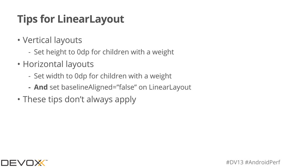 #DV13 #AndroidPerf Tips for LinearLayout • Vert...