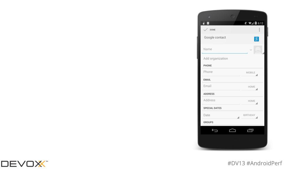 #DV13 #AndroidPerf