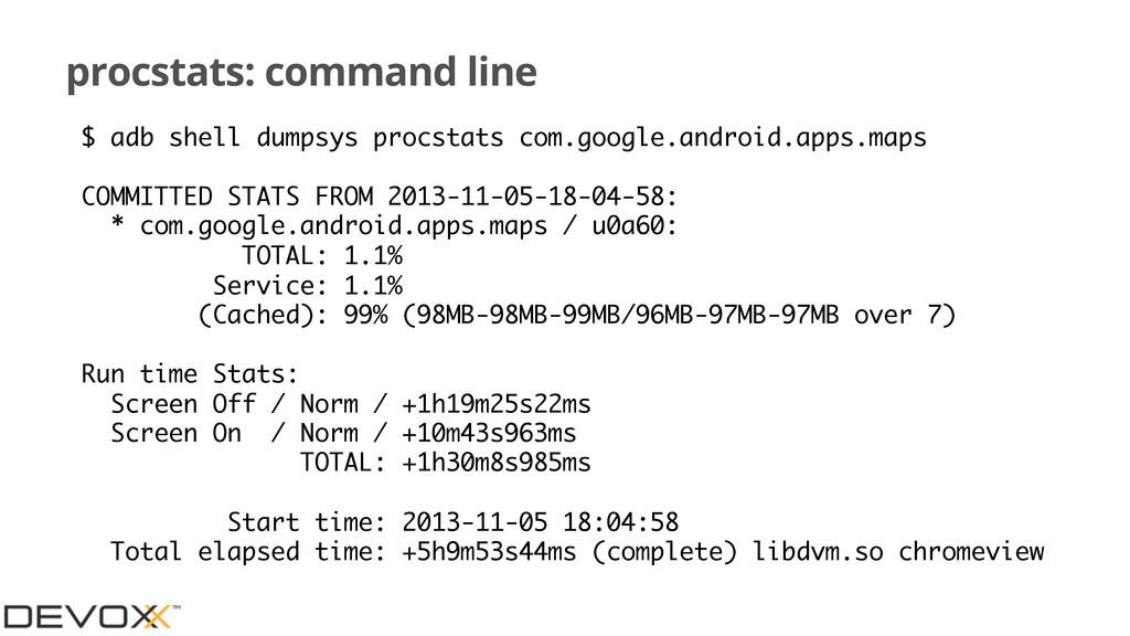 procstats: command line $ adb shell dumpsys pro...