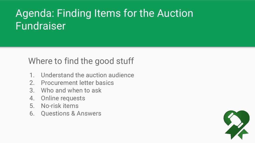 Agenda: Finding Items for the Auction Fundraise...