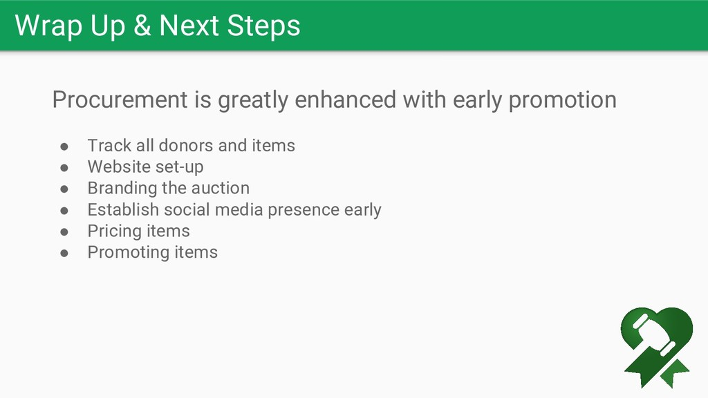 Wrap Up & Next Steps Procurement is greatly enh...
