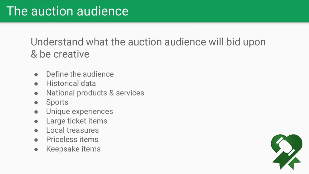 The auction audience Understand what the auctio...