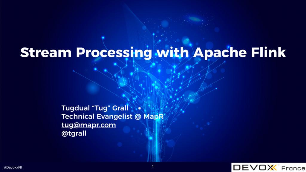 #DevoxxFR Stream Processing with Apache Flink T...