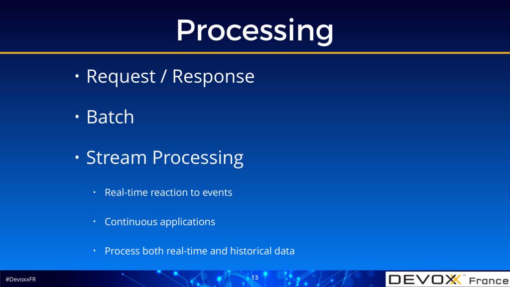 #DevoxxFR Processing 13 • Request / Response • ...