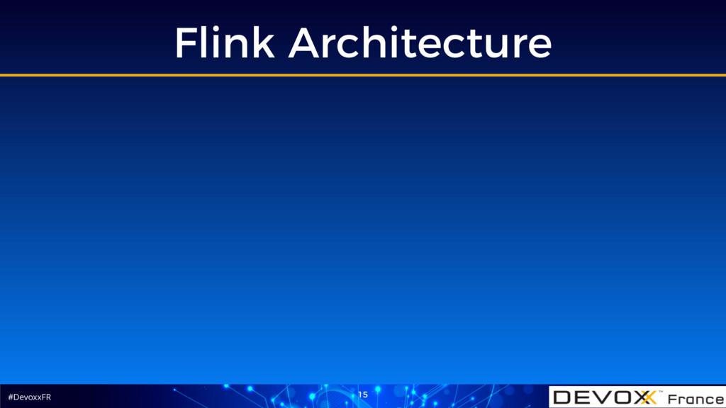 #DevoxxFR Flink Architecture 15
