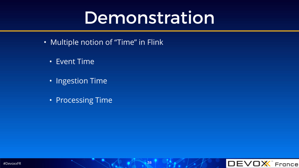 #DevoxxFR Demonstration 38 • Multiple notion of...