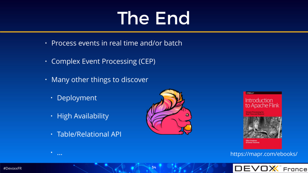 #DevoxxFR The End 54 • Process events in real t...
