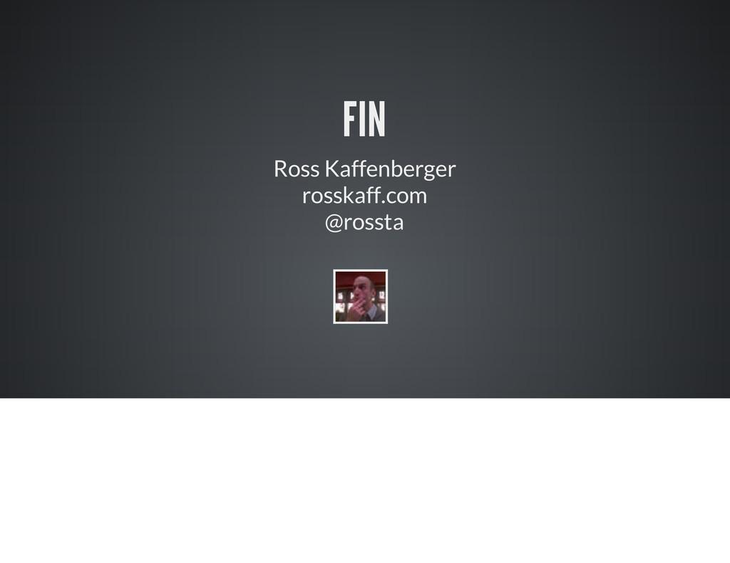 FIN Ross Kaffenberger rosskaff.com @rossta