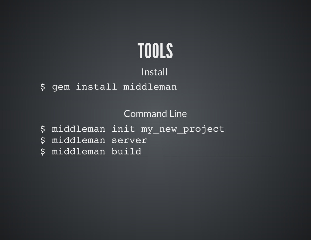 TOOLS Install Command Line $ gem install middle...