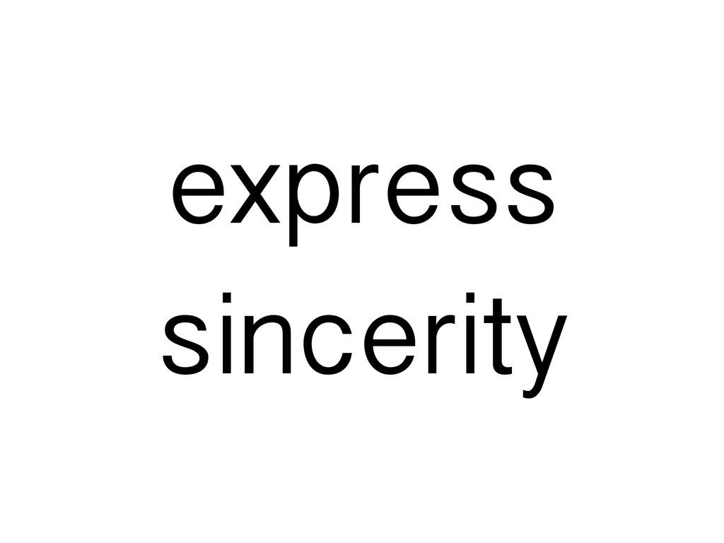 express sincerity