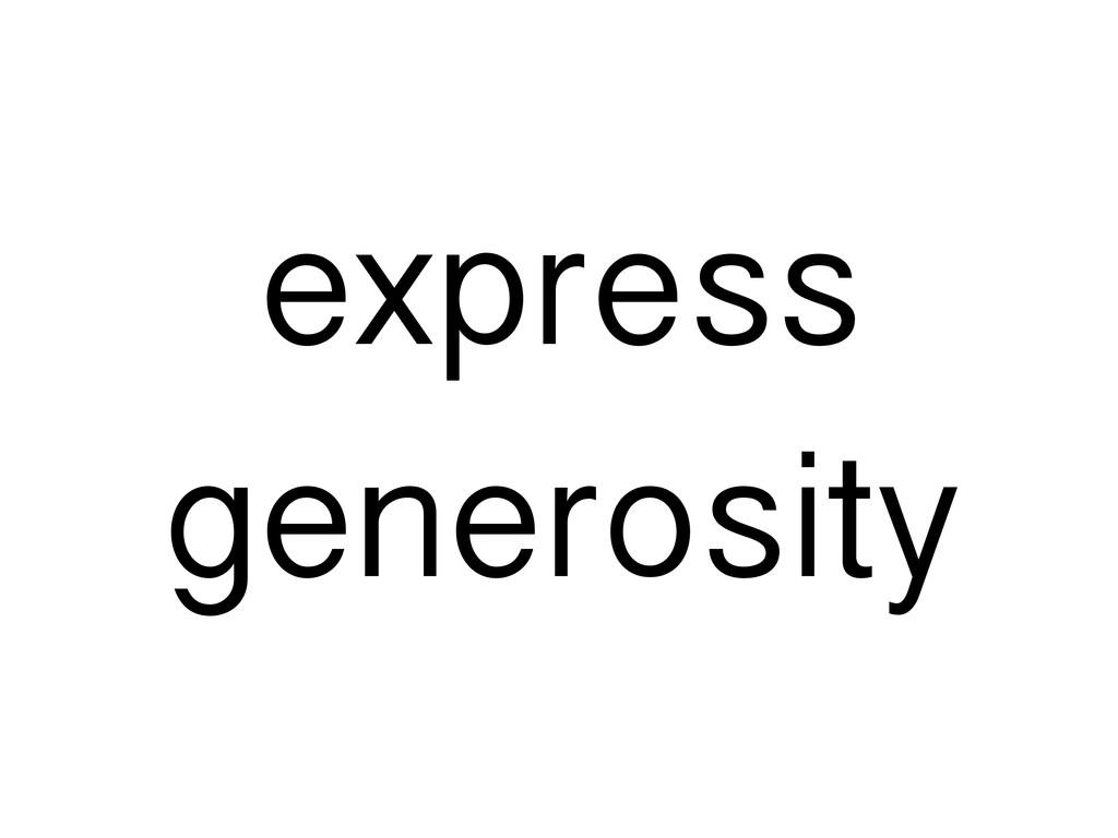express generosity