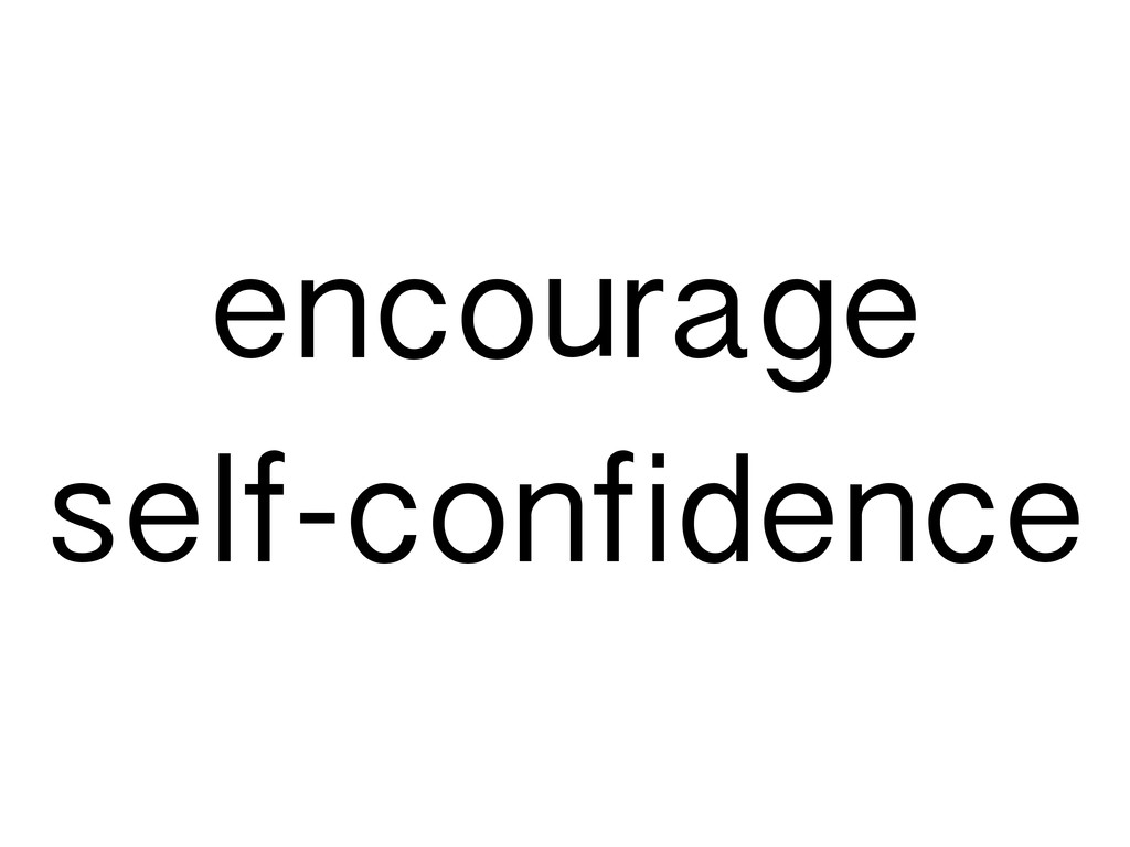 encourage self-confidence