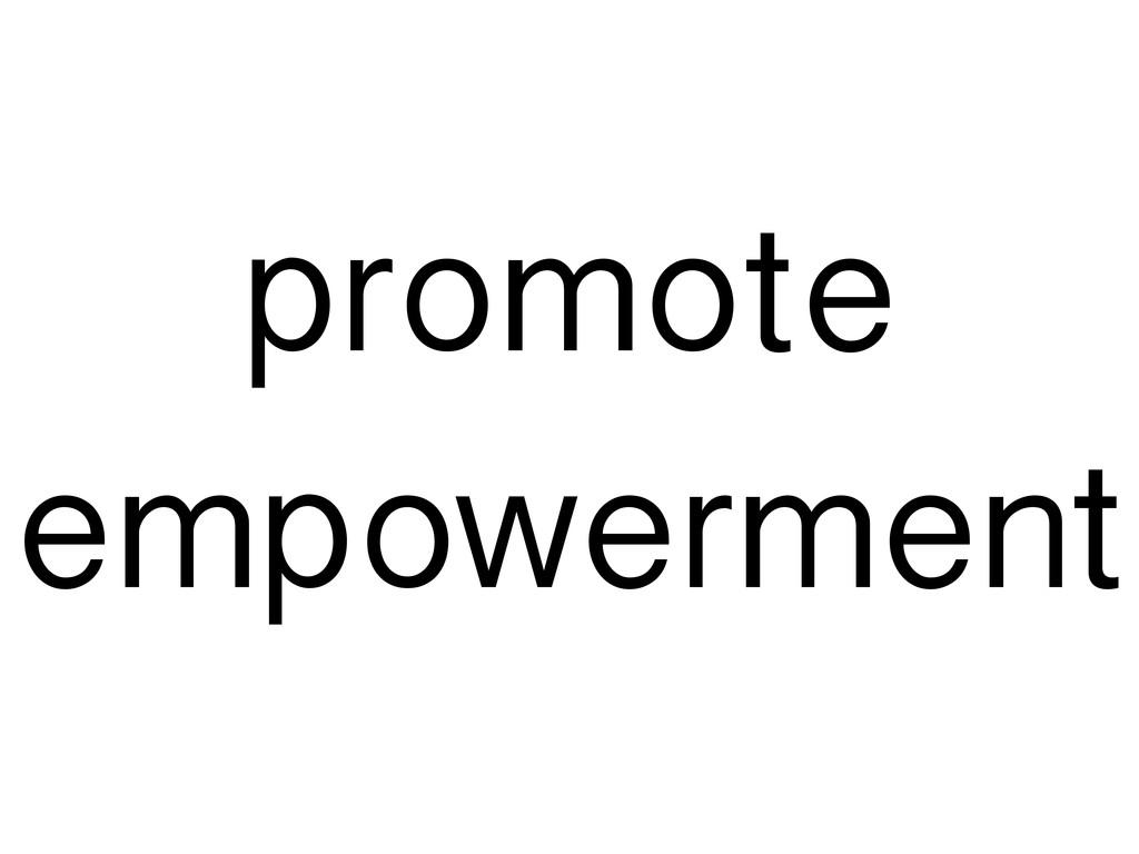 promote empowerment