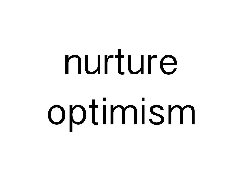 nurture optimism