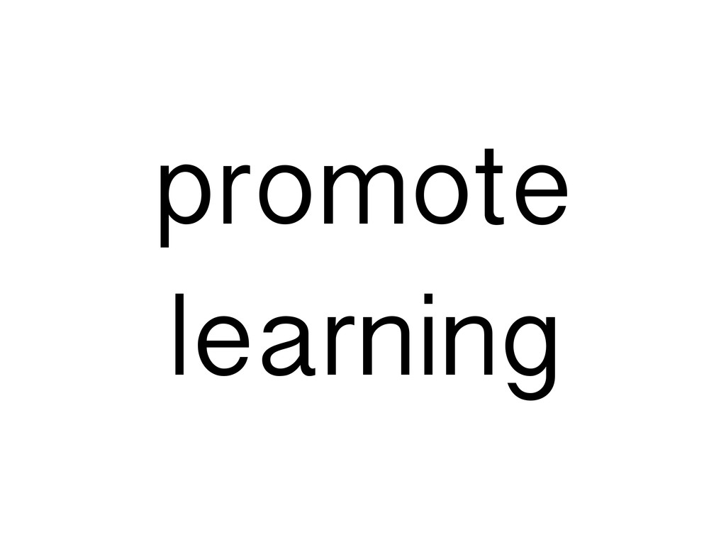 promote learning